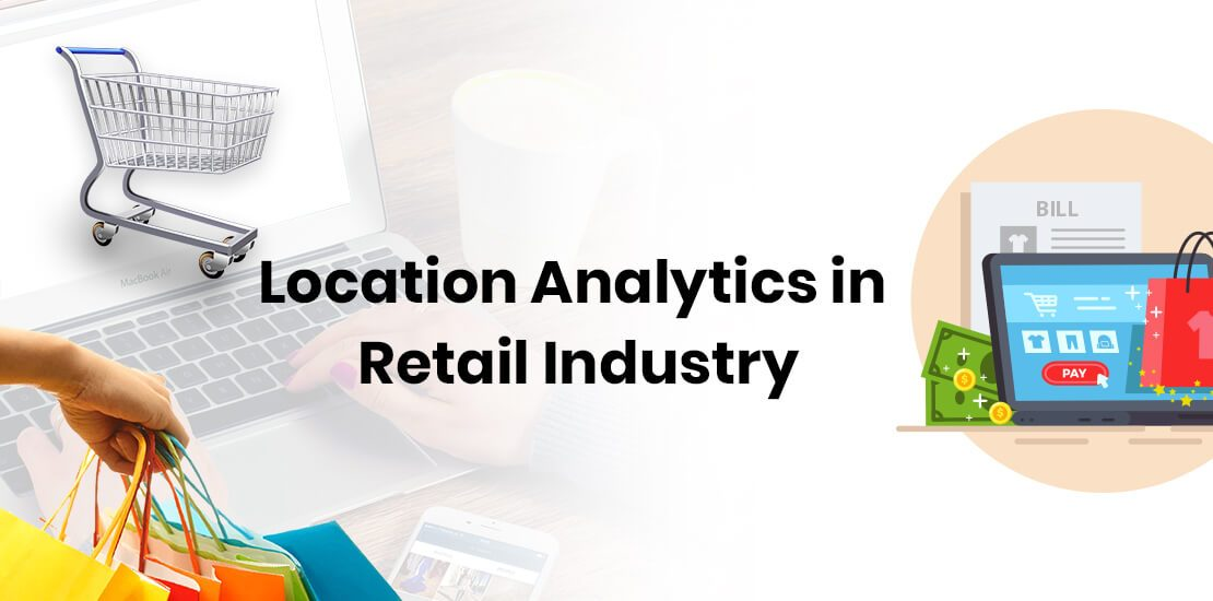 Location Analytics in Retail Industry