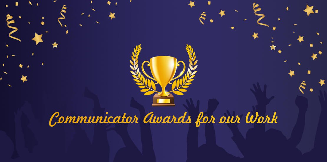 Communicator Awards for our Work