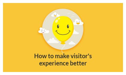 How to make visitor's experience better